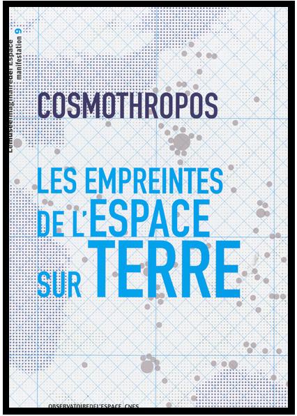 COSMOTHROPOS. Les empreintes de l'Espace sur Terre